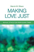Making Love Just: Sexual Ethics for…