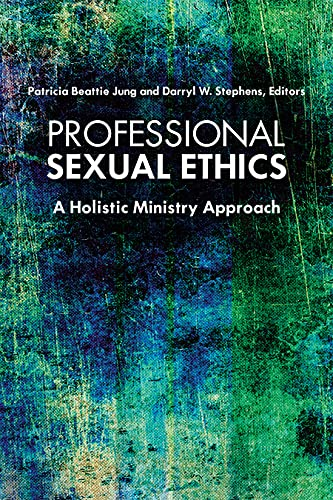 professional-sexual-ethics-a-holistic-ministry-approach