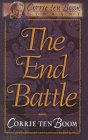 The End Battle (Corrie Ten Boom Library) by…
