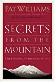 Williams, Pat: Secrets from the Mountain: Ten Lessons for Success in Life