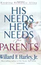 His Needs, Her Needs for Parents: Keeping…