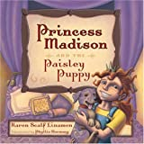 Linamen, Karen Scalf: Princess Madison and the Paisley Puppy (Princess Madison Trilogy)