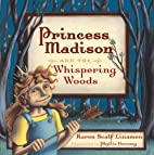 Princess Madison and the Whispering Woods…