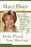 Mary Hunt: Debt-Proof Your Marriage: How to Achieve Financial Harmony with Coupons