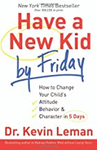 Have a New Kid by Friday: How to Change Your…