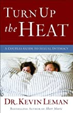 Turn Up the Heat: A Couples Guide to Sexual…