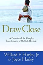 Draw Close: A Devotional for Couples by…