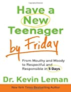 Have a New Teenager by Friday: From Mouthy…