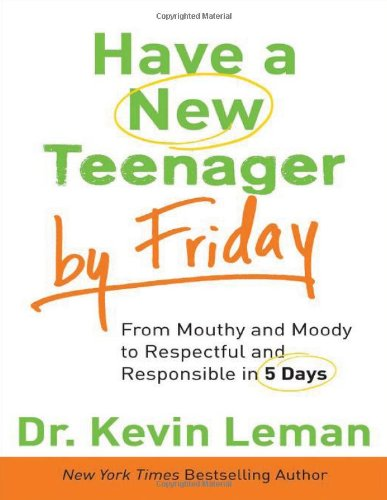have-a-new-teenager-by-friday-from-mouthy-and-moody-to-respectful-and-responsible-in-5-days