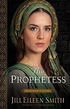The Prophetess: Deborah's Story…