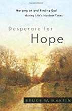 Desperate for Hope: Hanging on and Finding…