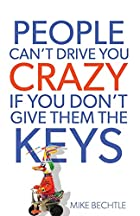 People Can't Drive You Crazy If You…