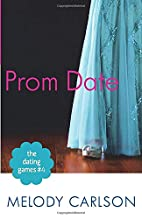 The Dating Games #4: Prom Date by Melody…