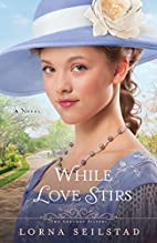 While Love Stirs: A Novel (The Gregory…