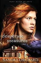 Desperate Measures: A Novel (Port Aster…