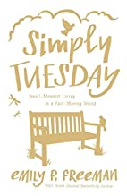 Simply Tuesday: Small-Moment Living in a…