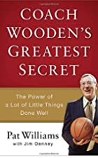 Coach Wooden's Greatest Secret: The Power of…