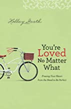 You're Loved No Matter What: Freeing Your…