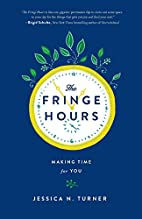 The Fringe Hours: Making Time for You by…