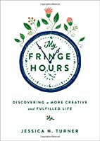 My Fringe Hours: Discovering a More Creative…
