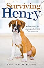 Surviving Henry: Adventures in Loving a…