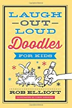 Laugh-Out-Loud Doodles for Kids by Rob…