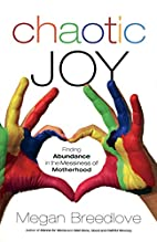 Chaotic Joy: Finding Abundance in the…