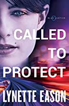 Called to Protect (Blue Justice) by Lynette…