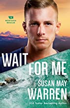 Wait for Me (Montana Rescue Book #6) by…