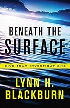 Beneath the Surface by Lynn H. Blackburn