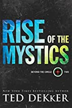 Rise of the Mystics (Beyond the Circle) by…
