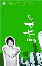 Jade by Marilynn Griffith