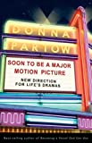 Partow, Donna: Soon to Be a Major Motion Picture: New Direction for Life's Dramas