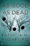 Rushford, Patricia H.: As Good as Dead (Angel Delaney Mystery Series #3)