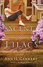 The Scent of Lilacs by Ann H. Gabhart