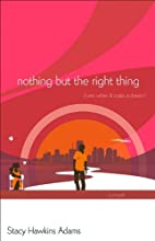 Nothing but the Right Thing: A Novel by…