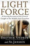 Brother Andrew: Light Force: A Stirring Account of the Church Caught in the Middle East Crossfire