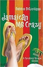 Jamaican Me Crazy: A Christmas Escape by…