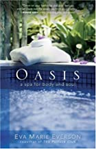 Oasis: A Spa for Body and Soul by Eva Marie…