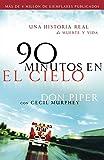 Piper, Don: 90 minutos en el cielo: Una historia real de Vida y Muerte (Spanish Edition)