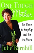 One Tough Mother: It's Time to Step Up…
