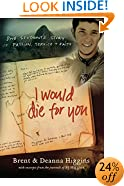 I Would Die for You: One Student's Story of Passion, Service and Faith