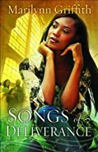 Songs of Deliverance by Marilynn Griffith