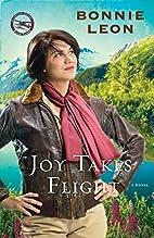 Joy Takes Flight: A Novel (Alaskan Skies) by…