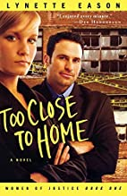 Too Close to Home (Women of Justice Series…