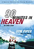 Piper, Don: 90 Minutes in Heaven: My True Story (A Special Edition for Young Readers)