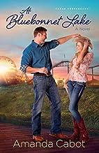 At Bluebonnet Lake: A Novel (Texas…