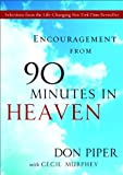 Piper, Don: Encouragement from 90 Minutes in Heaven: Selections from the Life-Changing New York Times Bestseller
