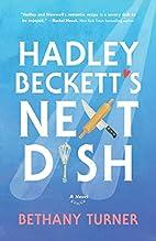 Hadley Beckett's Next Dish by Bethany…