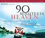 Piper, Don: 90 Minutes in Heaven: A True Story of Life and Death